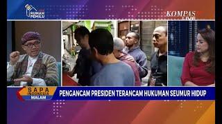Dialog: Pengancam Presiden Terancam Hukuman Seumur Hidup (2)
