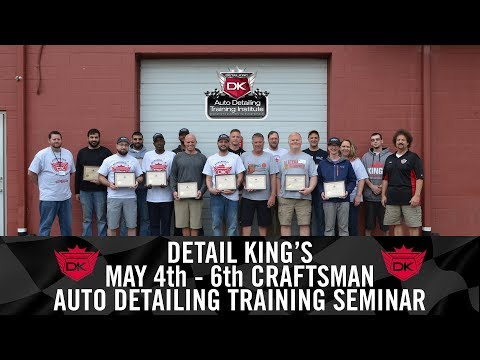 May 4th - 6th Auto Reconditioning Training Seminar - Detail King
