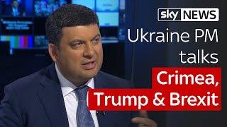 Ukrainian Prime Minister Volodymyr Groysman on Sky News Tonight