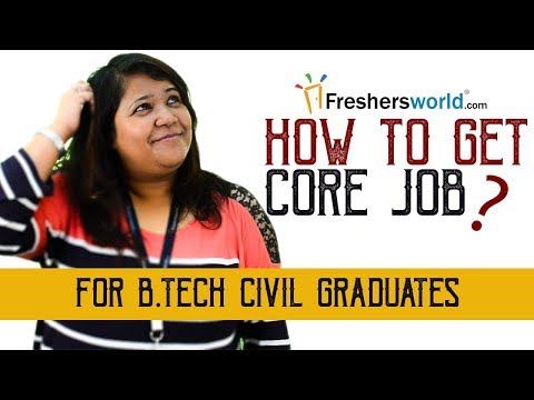 How to Get a Core Job in Civil Engineering? - Tricks to get Core Job in 2018 Recruitment Industry