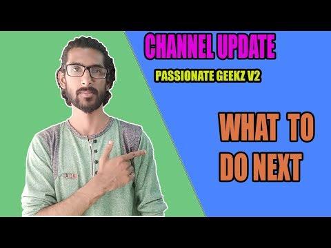 Major Channel Update|| Passionategeeks v2