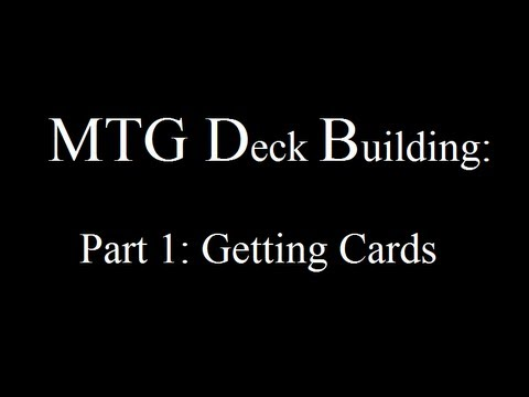 MTG Deck Building Part 1 - Getting Cards