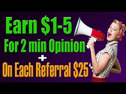 Earn $1-5 for Your 2 min Opinion/Survey + Each Referral give $25