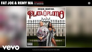 Fat Joe, Remy Ma - Too Quick (Audio) ft. Kingston