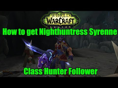WoW Legion:How to get Nighthuntress Syrenne Class Hunter Follower