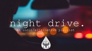 night drive 🌃 - An Indie/Alternative Playlist
