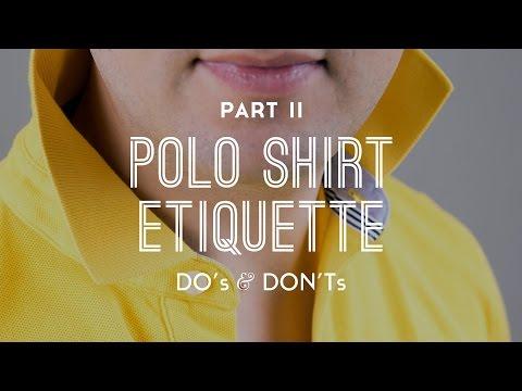 Polo Shirt Etiquette DO's & DON'Ts  - Part 2
