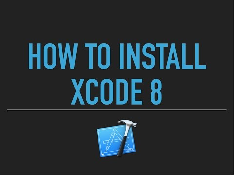 Xcode 8 Tutorial - How to download & Install Xcode on Mac for iOS Development