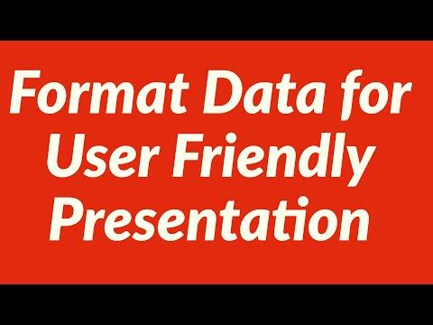 Format Data for User Friendly Presentation
