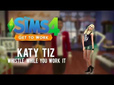 The Sims 4: Get to Work - Katy Tiz - Whistle (While You Work It) (Simlish)