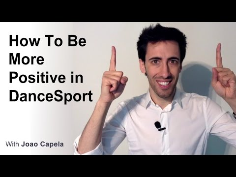 How to Be More Positive and Perform Better - Ballroom and DanceSport