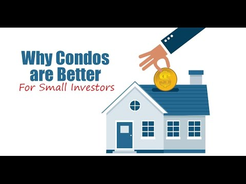 Why Condos are Better for Small Investors