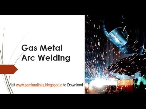 Gas Metal Arc Welding ppt