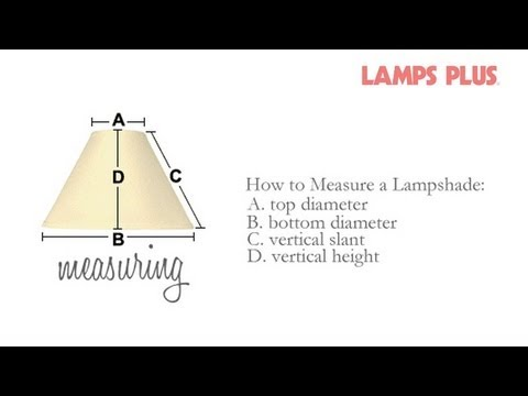 How to Measure a Lamp Shade - Replacing a Lamp Shade - Lamps Plus