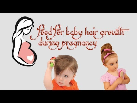 food for baby hair growth during pregnancy