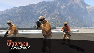 GTA 5 Online | Trap Door Adversary Mode