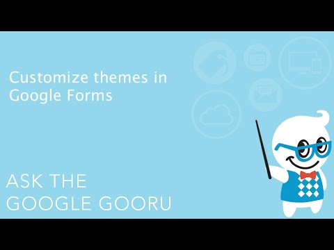 Customize themes in Google Forms
