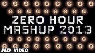 Zero Hour Mashup 2013 Full Song | Best Of Bollywood