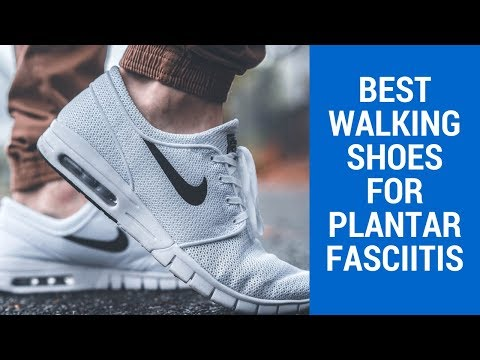 Best Walking Shoes For Plantar Fasciitis 2017 - 2018 Reviews