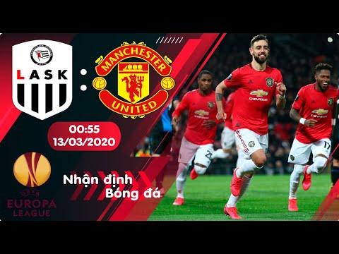 🔴Nhận định, soi kèo LASK vs Manchester United 00h55 ngày 13/3/2020 - vòng 1/8 Europa League 2019/20