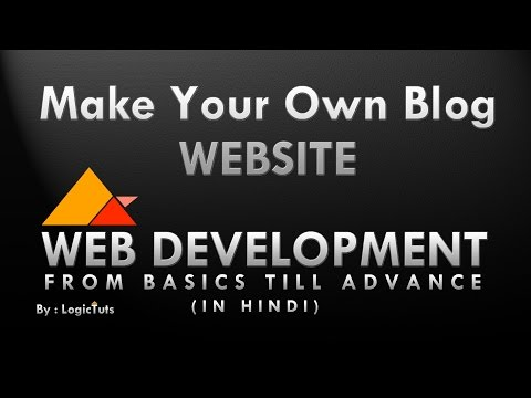 Make your own blog website : Web development in hindi