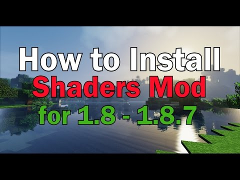 How to Install Shaders Mod for Minecraft 1.8-1.8.7 [Tutorial]