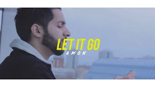 AMON | Let it go (Official Music Video)