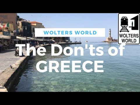 Visit Greece - The DON'Ts of Visiting Greece