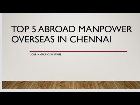 Top 5 manpower overseas in chennai -  Electrical, mechanical, IT, BSC, NURSING, DRIVERS, etc