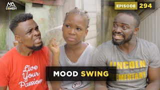 MOOD SWING (Mark Angel Comedy) (Episode 294)