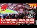 Download Liverpool Fans Hear Chelsea v Bradford FA Cup Score! | Kop Cam MP3,3GP,MP4