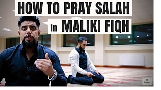 How to Pray Salah According to the Maliki Madhhab- Mufti Abu Layth