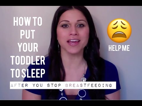 How to put your toddler to sleep when you stop nursing