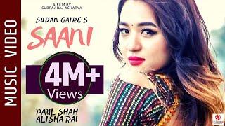 SAANI - New Nepali Song || Sudan Gaire Ft . Paul Shah, Alisha Rai || Latest Nepali Song
