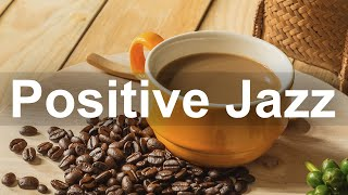 Positive Morning Jazz - Sunny Jazz and Bossa Nova Music for Breakfast