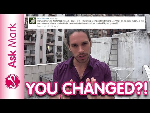 """What To Do If You Man Says """"You've Changed"""" 