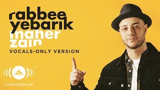 Maher Zain - Rabbee Yebarik (Arabic) | (Vocals Only - بدون موسيقى) | Official Lyric Video