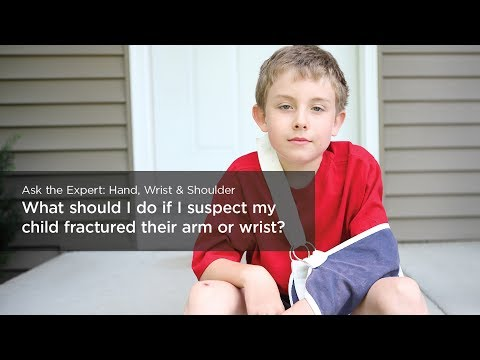 What should I do if I suspect my child might have fractured their arm or wrist?