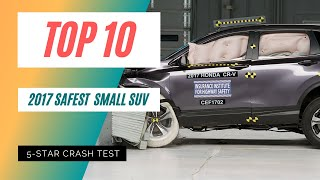Top 10 Safest Small SUVs for 2017 with 5 Stars - Crash Test
