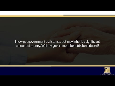 I now get government assistance, but may inherit a significant amount of money. Will...