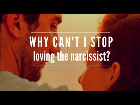 Why Can't I Stop Loving The Narcissist?