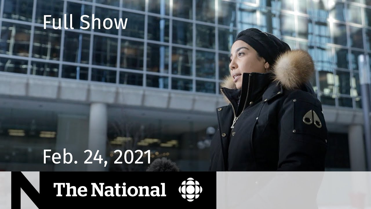 CBC News: The National | Rideau Hall racism allegations; Vaccine rollout plans | Feb. 24, 2021