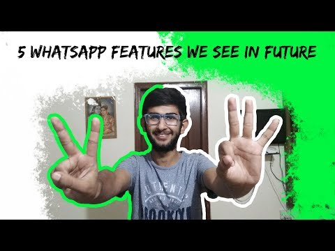 Best 5 WhatsApp Features We Need In Future