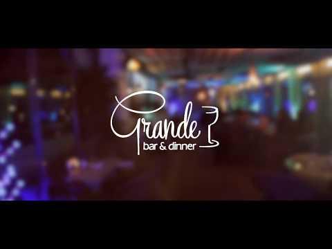 Grande Bar & Dinner /Реклама 2018/
