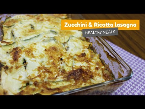 Zucchini and Ricotta LASAGNA • Healthy meals #1