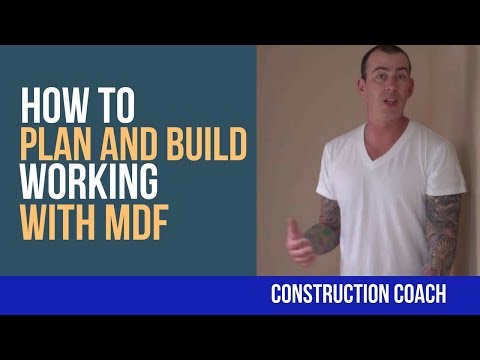 Working with MDF - How to plan and build with it!