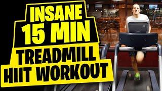 HIIT Workout - Insane 15 Minute Treadmill Workout