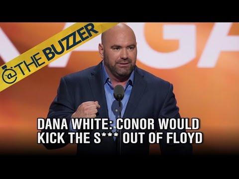 Dana White thinks Conor McGregor would kick Floyd Mayweather's ass | @TheBuzzer | FOX SPORTS