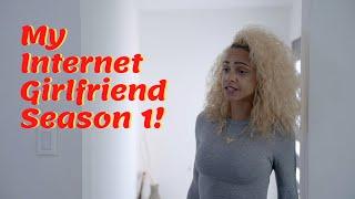 Will You Be My Internet Girlfriend? Season 1 w/ @Iamsosunny @Minks @FUNarios @Ms.Sade 💋 @G. Waynetv