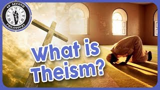 What is Theism?